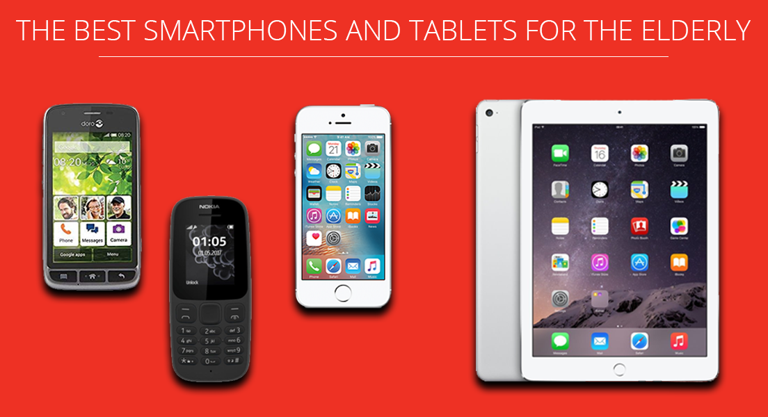 The Best Smartphones and Tablets for the Elderly
