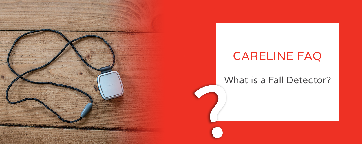 Careline FAQ - What is a Fall Detector?