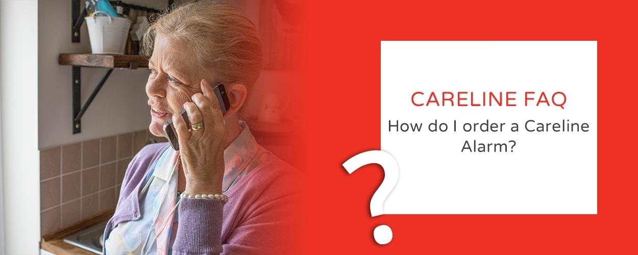 How do I Order a Careline Alarm System