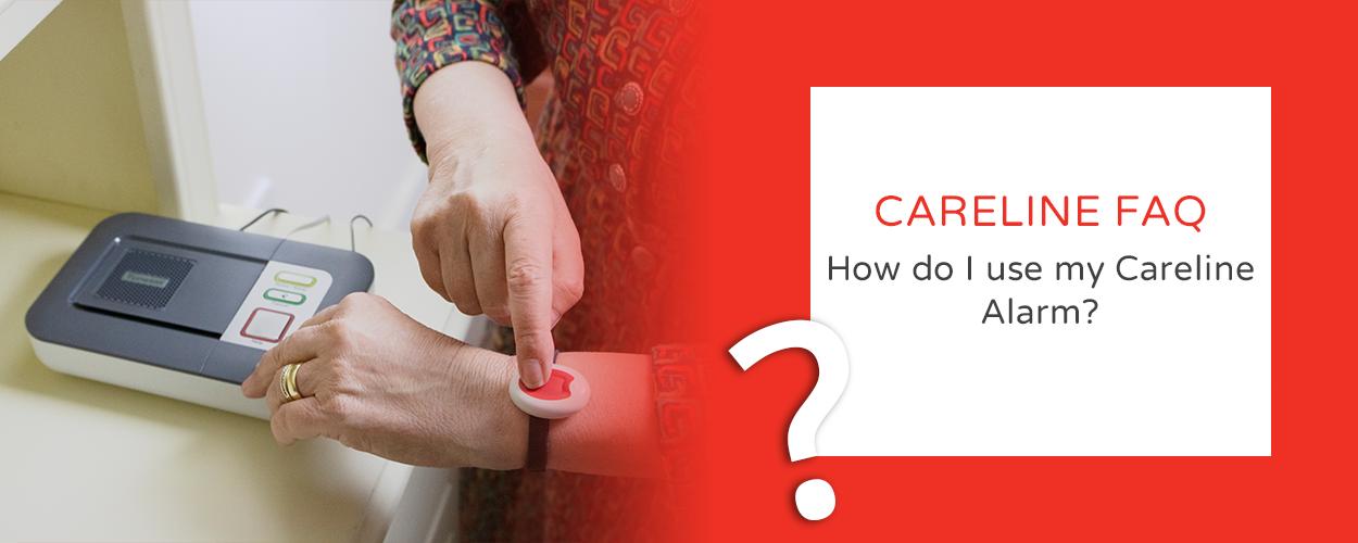 FAQ - How do I use my Careline alarm?